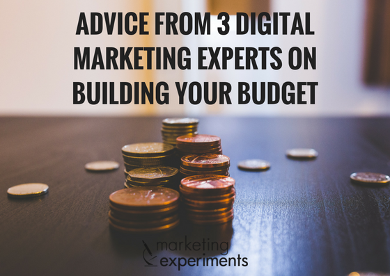Advice-from-3-digital-marketing-experts-on-building-your-budget