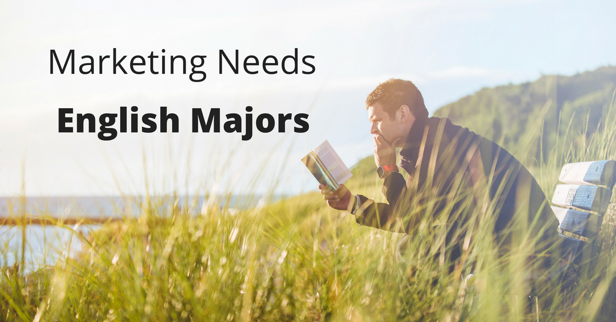 marketing needs english majors 3 highly marketable business skills