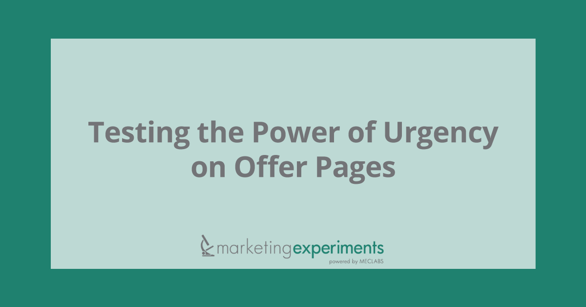 testing the power of urgency on offer pages marketingexperiments