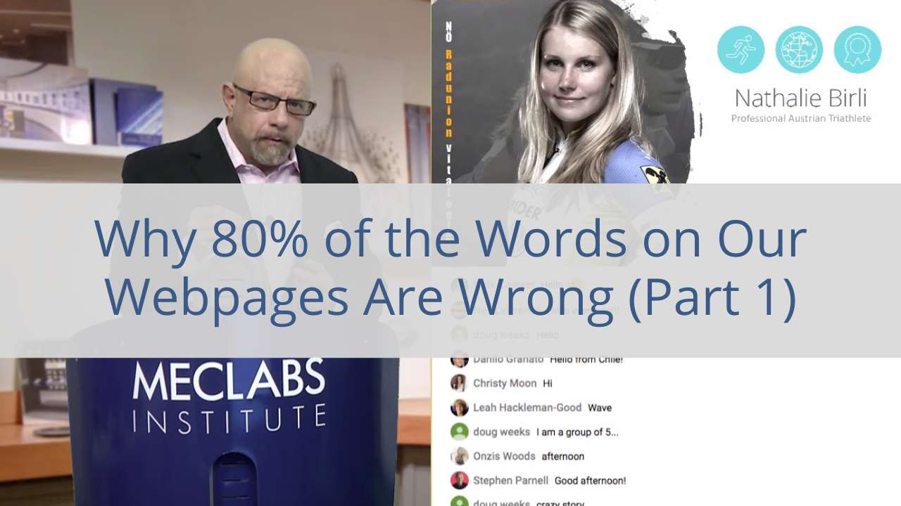 Why 80% of the Words on Our Webpages Are Wrong: Learn the #1 key to high-converting copy